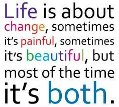 change- life is beautiful